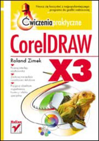 Okładka książki/ebooka CorelDRAW X3. Ćwiczenia praktyczne