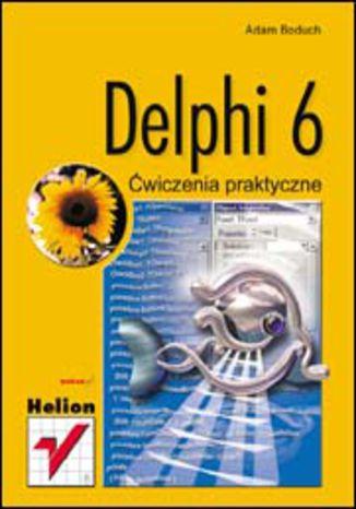 Delphi 6. Ćwiczenia praktyczne