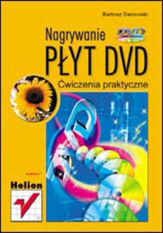 Okładka książki Nagrywanie płyt DVD. Ćwiczenia praktyczne