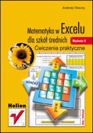 Okładka książki/ebooka Matematyka w Excelu dla szkół średnich. Ćwiczenia praktyczne. Wydanie II