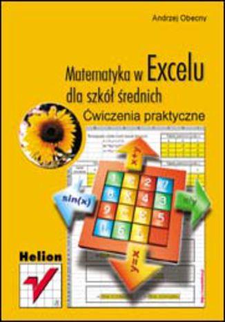 Okładka książki/ebooka Matematyka w Excelu dla szkół średnich. Ćwiczenia praktyczne