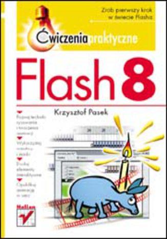 Okładka książki Flash 8. Ćwiczenia praktyczne