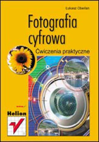 Okładka książki Fotografia cyfrowa. Ćwiczenia praktyczne
