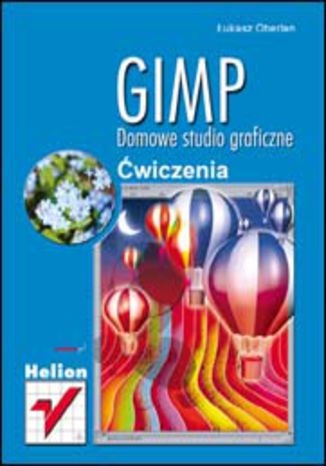 Okładka książki/ebooka GIMP. Domowe studio graficzne. Ćwiczenia