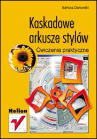 Okładka książki Kaskadowe arkusze stylów. Ćwiczenia praktyczne