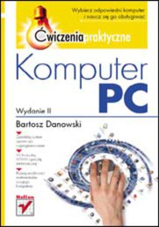 Okładka książki/ebooka Komputer PC. Ćwiczenia praktyczne. Wydanie II