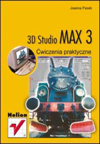 Okładka książki 3D Studio Max 3. Ćwiczenia praktyczne