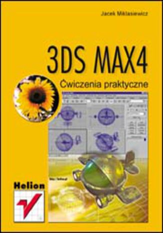 3DS MAX 4. Ćwiczenia praktyczne