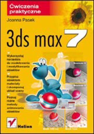 Okładka książki/ebooka 3ds max 7. Ćwiczenia praktyczne