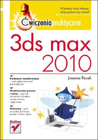 Okładka książki 3ds max 2010. Ćwiczenia praktyczne