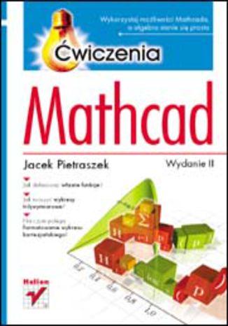 Okładka książki Mathcad. Ćwiczenia. Wydanie II