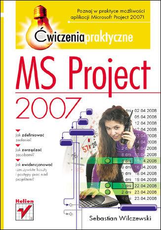 Okładka książki MS Project 2007. Ćwiczenia praktyczne