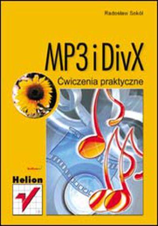 Okładka książki MP3 i DivX. Ćwiczenia praktyczne