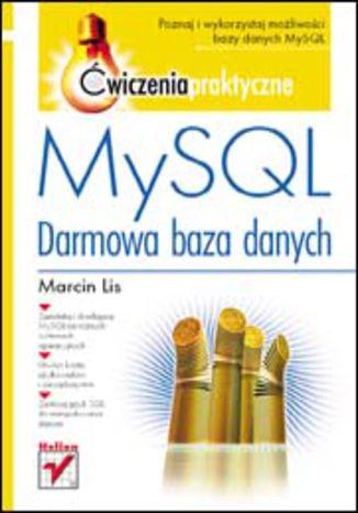 Okładka książki MySQL. Darmowa baza danych. Ćwiczenia praktyczne