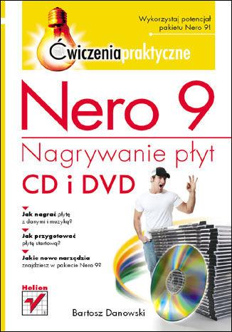 Okładka książki Nero 9. Nagrywanie płyt CD i DVD. Ćwiczenia praktyczne