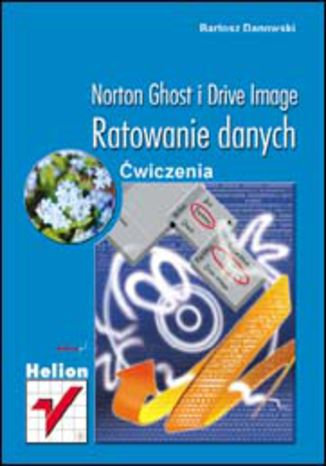 Okładka książki Norton Ghost i Drive Image. Ratowanie danych. Ćwiczenia