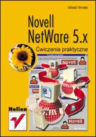 Okładka książki/ebooka Novell NetWare 5.x. Ćwiczenia praktyczne