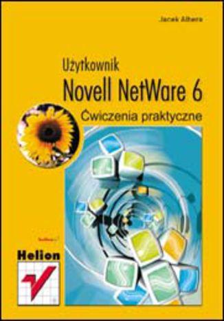 Okładka książki Novell NetWare 6. Ćwiczenia praktyczne. Użytkownik