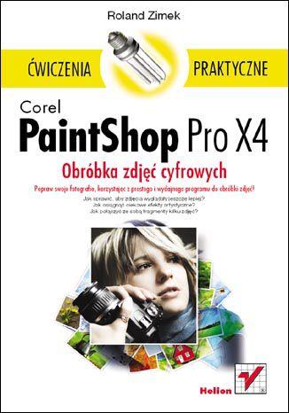 Okładka książki/ebooka Corel PaintShop Pro X4. Obróbka zdjęć cyfrowych. Ćwiczenia praktyczne