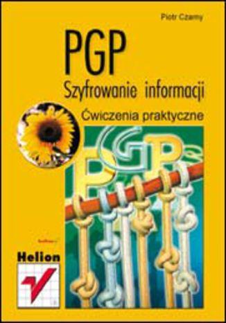 PGP. Szyfrowanie informacji. Ćwiczenia praktyczne