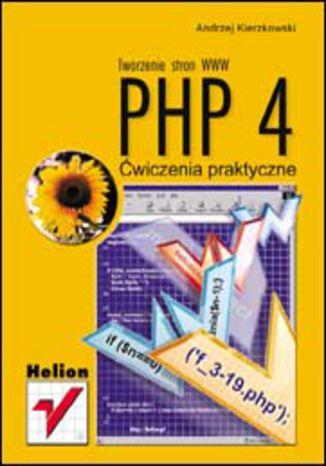 Okładka książki/ebooka PHP 4. Tworzenie stron WWW. Ćwiczenia praktyczne