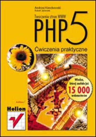 Okładka książki PHP5. Tworzenie stron WWW. Ćwiczenia praktyczne