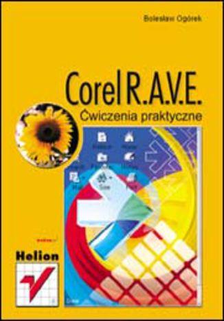 Okładka książki/ebooka Corel RAVE. Ćwiczenia praktyczne