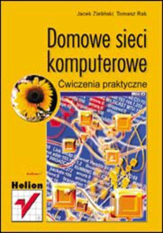 Okładka książki Domowe sieci komputerowe. Ćwiczenia praktyczne