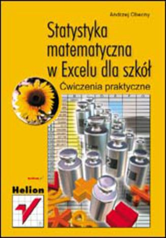 Okładka książki Statystyka matematyczna w Excelu dla szkół. Ćwiczenia praktyczne