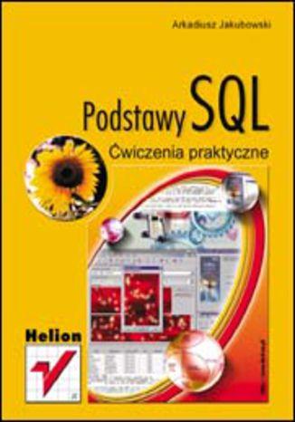 Okładka książki/ebooka Podstawy SQL. Ćwiczenia praktyczne