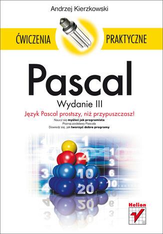 Okładka książki/ebooka Pascal. Ćwiczenia praktyczne. Wydanie III