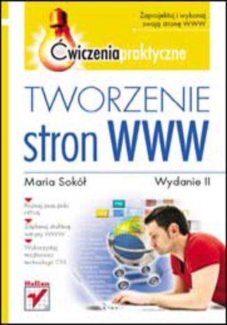 Okładka książki/ebooka Tworzenie stron WWW. Ćwiczenia praktyczne. Wydanie II