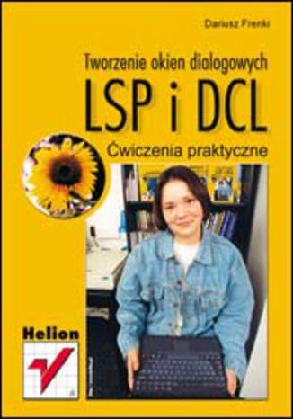 Tworzenie okien dialogowych (LSP i DCL). Ćwiczenia praktyczne