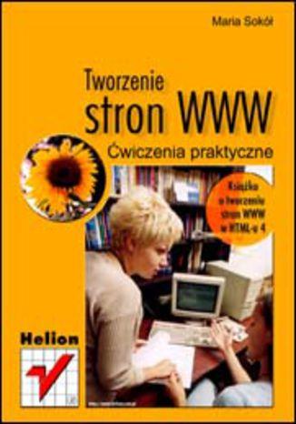 Okładka książki Tworzenie stron WWW. Ćwiczenia praktyczne