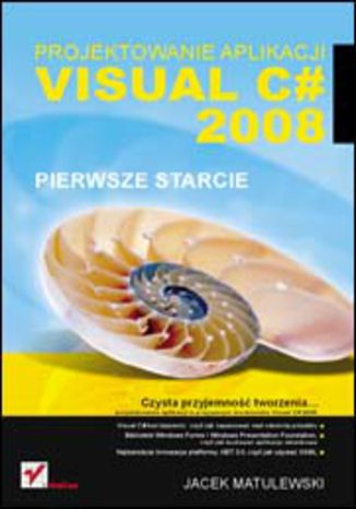 Okładka książki/ebooka Visual C# 2008. Projektowanie aplikacji. Pierwsze starcie