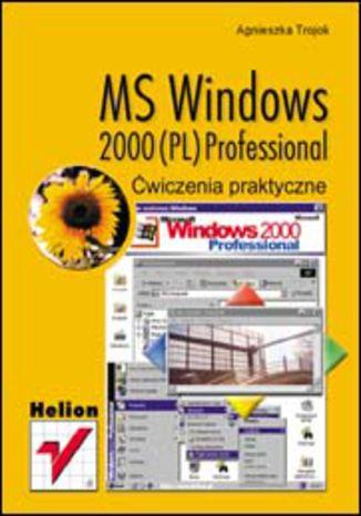 Okładka książki MS Windows 2000 (PL) Professional. Ćwiczenia praktyczne