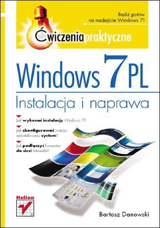 Okładka książki Windows 7 PL. Instalacja i naprawa. Ćwiczenia praktyczne