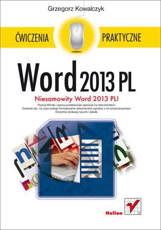 Okładka książki/ebooka Word 2013 PL. Ćwiczenia praktyczne