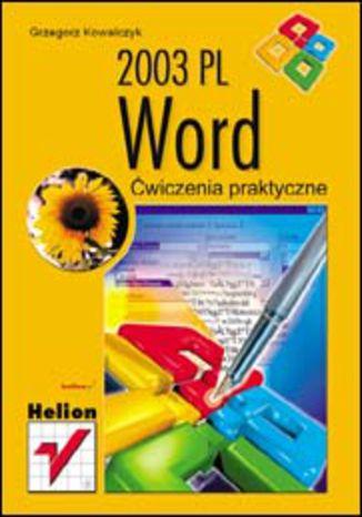 Okładka książki/ebooka Word 2003 PL. Ćwiczenia praktyczne