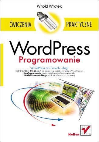 Okładka książki/ebooka WordPress. Programowanie. Ćwiczenia praktyczne
