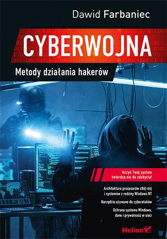 Okładka książki Cyberwojna. Metody działania hakerów