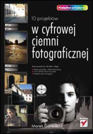 Okładka książki 10 projektów w cyfrowej ciemni fotograficznej