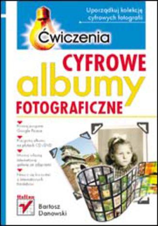 Okładka książki Cyfrowe albumy fotograficzne. Ćwiczenia