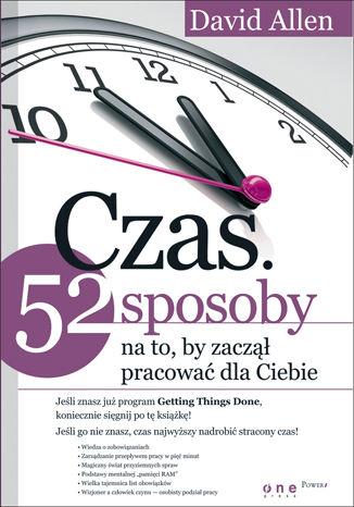 Czas. 52 sposoby na to, by zaczął pracować dla Ciebie