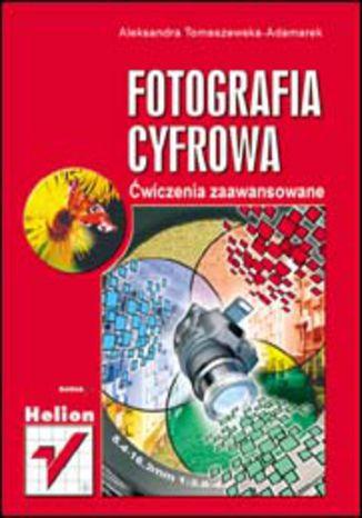 Okładka książki/ebooka Fotografia cyfrowa. Ćwiczenia zaawansowane
