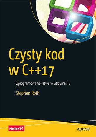 Okładka książki/ebooka Czysty kod w C++17. Oprogramowanie łatwe w utrzymaniu