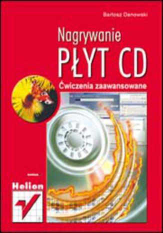 Okładka książki/ebooka Nagrywanie płyt CD. Ćwiczenia zaawansowane