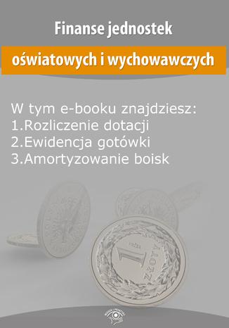 Okładka książki/ebooka Finanse jednostek oświatowych i wychowawczych, wydanie sierpień 2014 r