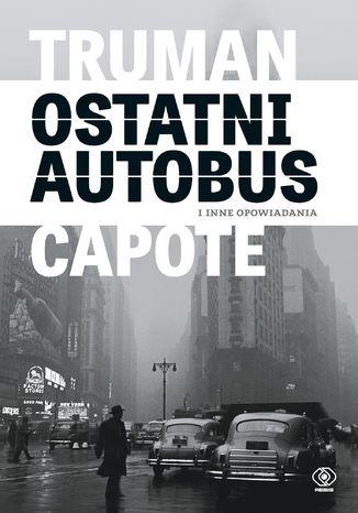 Okładka książki/ebooka Ostatni autobus i inne opowiadania