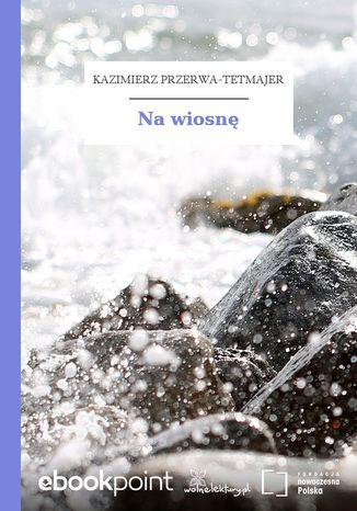 Okładka książki/ebooka Na wiosnę